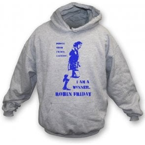 Robin Friday - I am a winner (Banksy Style) Hooded Sweatshirt