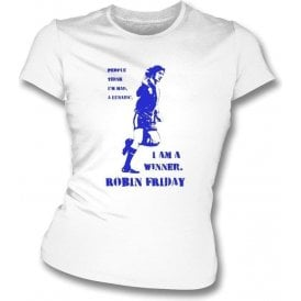 Robin Friday - I Am A Winner (Banksy Style) Womens Slimfit T-Shirt