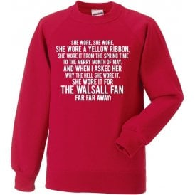 She Wore A Yellow Ribbon (Walsall) Sweatshirt