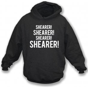 Shearer! Shearer! Hooded Sweatshirt