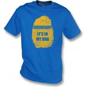 Shrewsbury - It's In My DNA T-Shirt