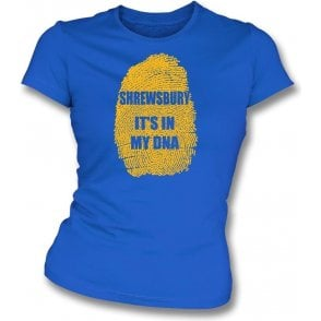 Shrewsbury - It's In My DNA Womens Slim Fit T-Shirt
