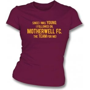 Since I Was Young (Motherwell) Womens Slim Fit T-Shirt