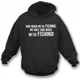Sing When We're Fishing (Grimsby Town) Hooded Sweatshirt