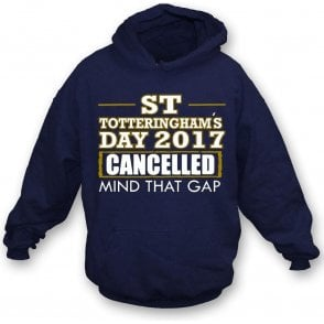 St. Totteringham's Day 2017 Cancelled (Tottenham Hotspur) Hooded Sweatshirt