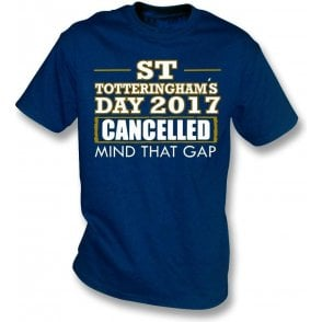 St. Totteringham's Day 2017 Cancelled (Tottenham Hotspur) T-Shirt