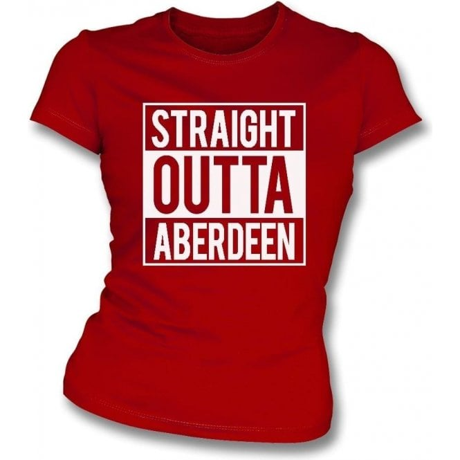 Straight Outta Aberdeen Womens Slim Fit T-Shirt