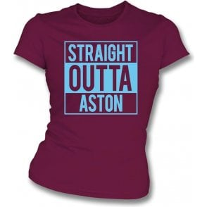Straight Outta Aston (Villa) Womens Slim Fit T-Shirt