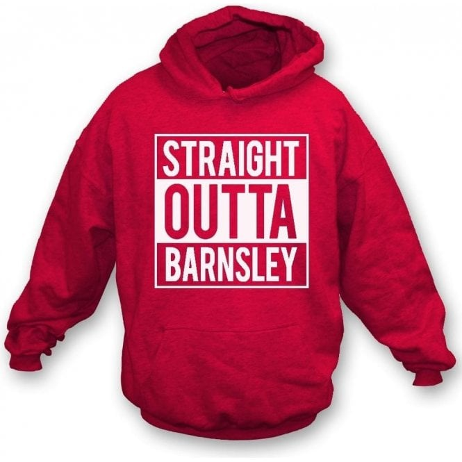 Straight Outta Barnsley Hooded Sweatshirt