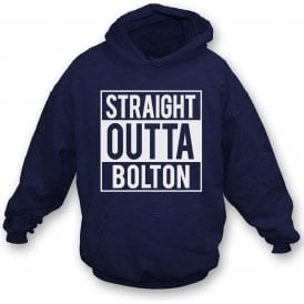 Straight Outta Bolton Hooded Sweatshirt
