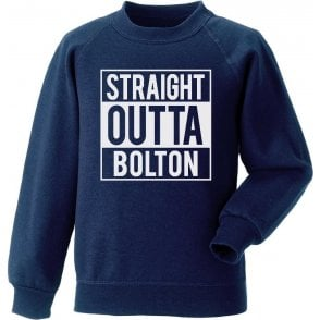 Straight Outta Bolton Sweatshirt