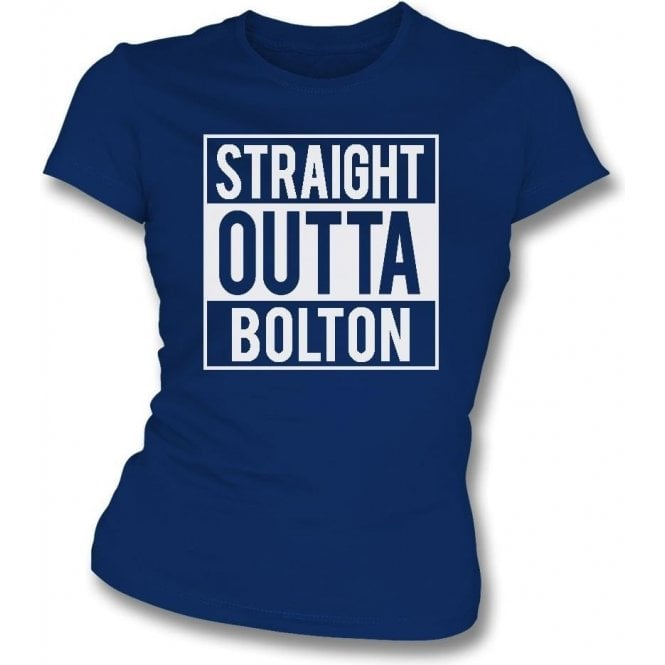 Straight Outta Bolton Womens Slim Fit T-Shirt