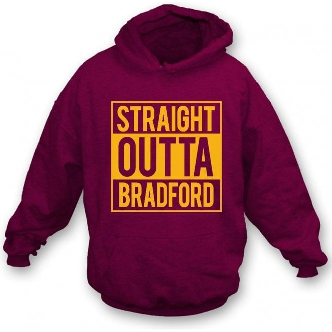 Straight Outta Bradford Hooded Sweatshirt