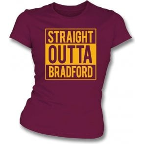 Straight Outta Bradford Womens Slim Fit T-Shirt