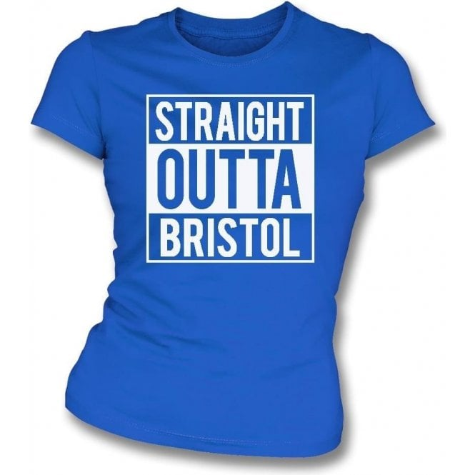 Straight Outta Bristol (Rovers) Womens Slim Fit T-Shirt