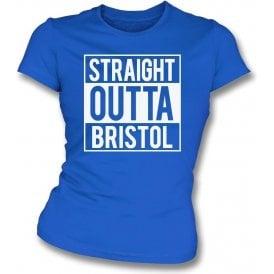 Straight Outta Bristol (Rovers) Womens Slim Fit T-Shirt