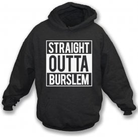Straight Outta Burslem (Port Vale) Hooded Sweatshirt