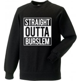 Straight Outta Burslem (Port Vale) Sweatshirt