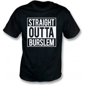 Straight Outta Burslem (Port Vale) T-Shirt