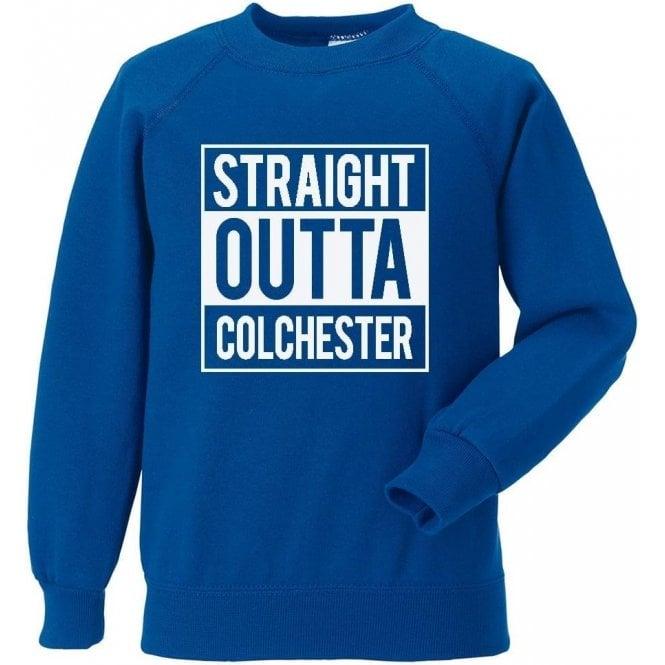 Straight Outta Colchester Sweatshirt