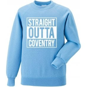 Straight Outta Coventry Sweatshirt