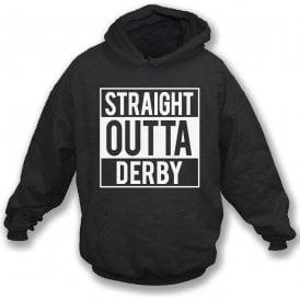 Straight Outta Derby Hooded Sweatshirt
