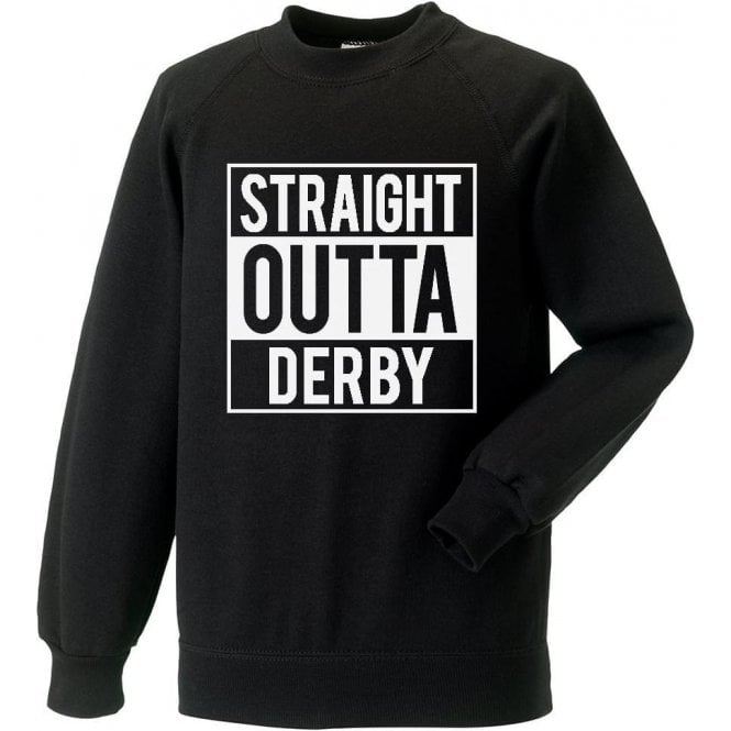 Straight Outta Derby Sweatshirt