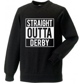 Straight Outta Derby Sweatshirt