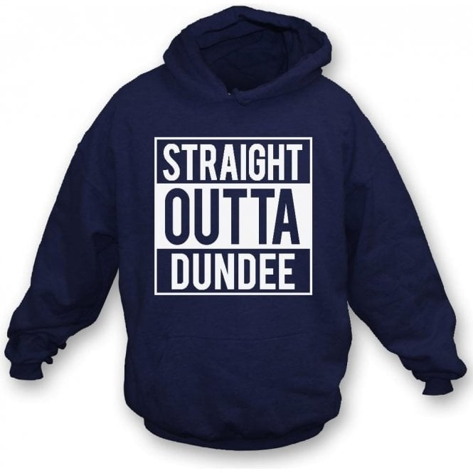 Straight Outta Dundee Hooded Sweatshirt