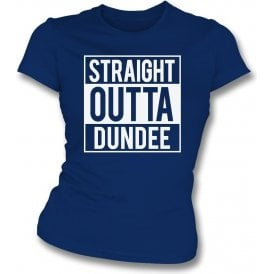 Straight Outta Dundee Womens Slim Fit T-Shirt
