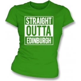 Straight Outta Edinburgh (Hibernian) Womens Slim Fit T-Shirt