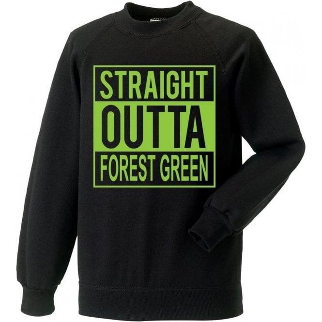 Straight Outta Forest Green Sweatshirt