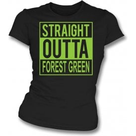 Straight Outta Forest Green Womens Slim Fit T-Shirt