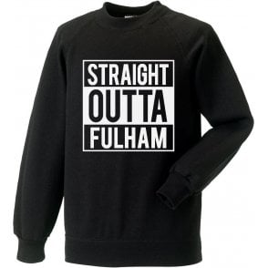 Straight Outta Fulham Sweatshirt