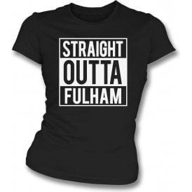 Straight Outta Fulham Womens Slim Fit T-Shirt