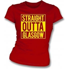 Straight Outta Glasgow (Partick Thistle) Womens Slim Fit T-Shirt