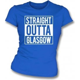 Straight Outta Glasgow (Rangers) Womens Slim Fit T-Shirt