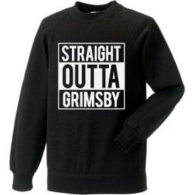 Straight Outta Grimsby Sweatshirt