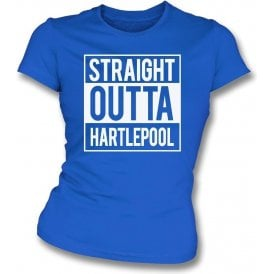 Straight Outta Hartlepool Womens Slim Fit T-Shirt