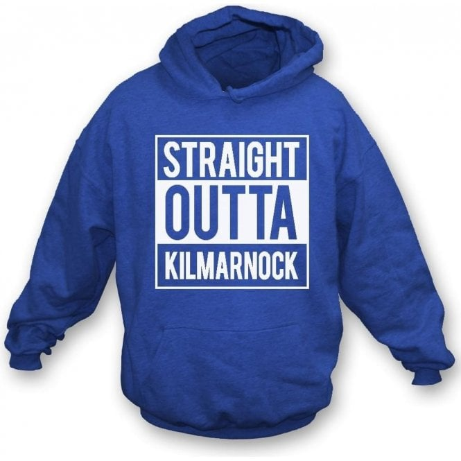 Straight Outta Kilmarnock Hooded Sweatshirt