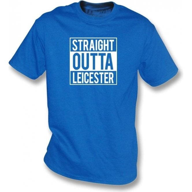 Straight Outta Leicester T-Shirt