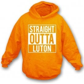 Straight Outta Luton Hooded Sweatshirt