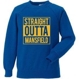 Straight Outta Mansfield Sweatshirt