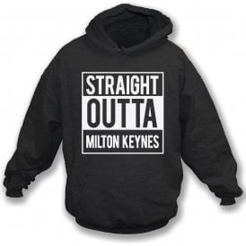 Straight Outta Milton Keynes (MK Dons) Hooded Sweatshirt