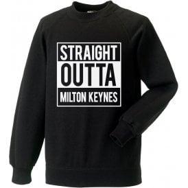 Straight Outta Milton Keynes (MK Dons) Sweatshirt