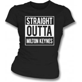 Straight Outta Milton Keynes (MK Dons) Womens Slim Fit T-Shirt