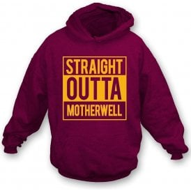 Straight Outta Motherwell Hooded Sweatshirt
