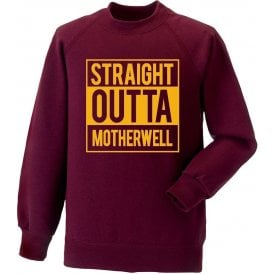Straight Outta Motherwell Sweatshirt