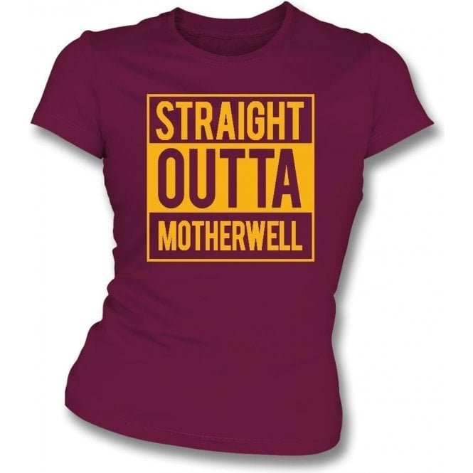 Straight Outta Motherwell Womens Slim Fit T-Shirt