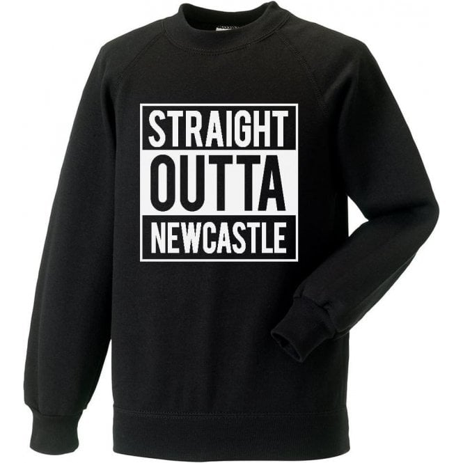 Straight Outta Newcastle Sweatshirt